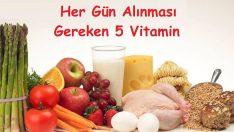 Günlük İhtiyacınız Olan 5 Vitamin