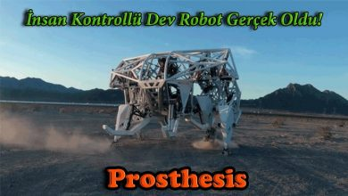 Photo of İnsan Kontrollü Dev Robot: Prosthesis