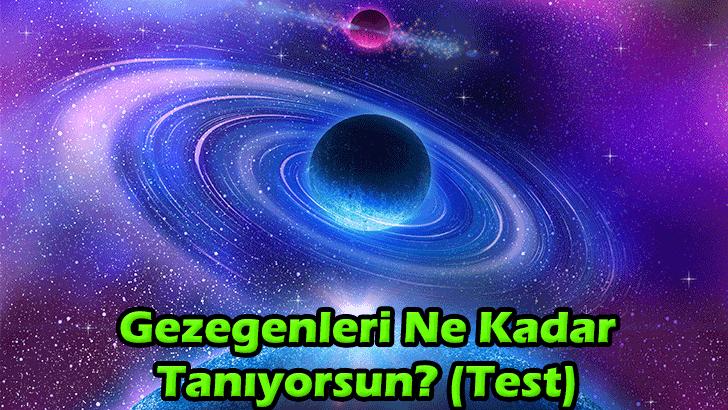 Gezegenleri Ne Kadar Tanıyorsun? (Test)